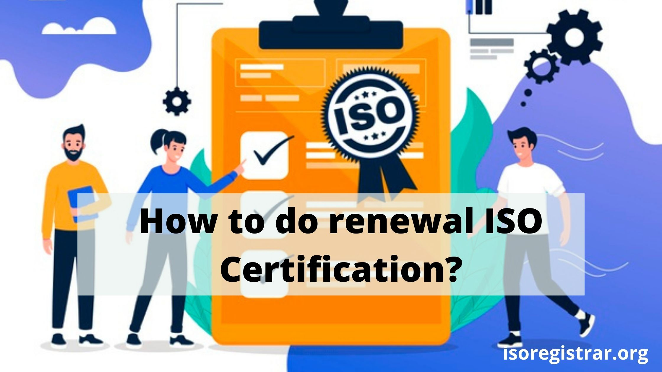 How to do Renewal of ISO Certification Online in India?