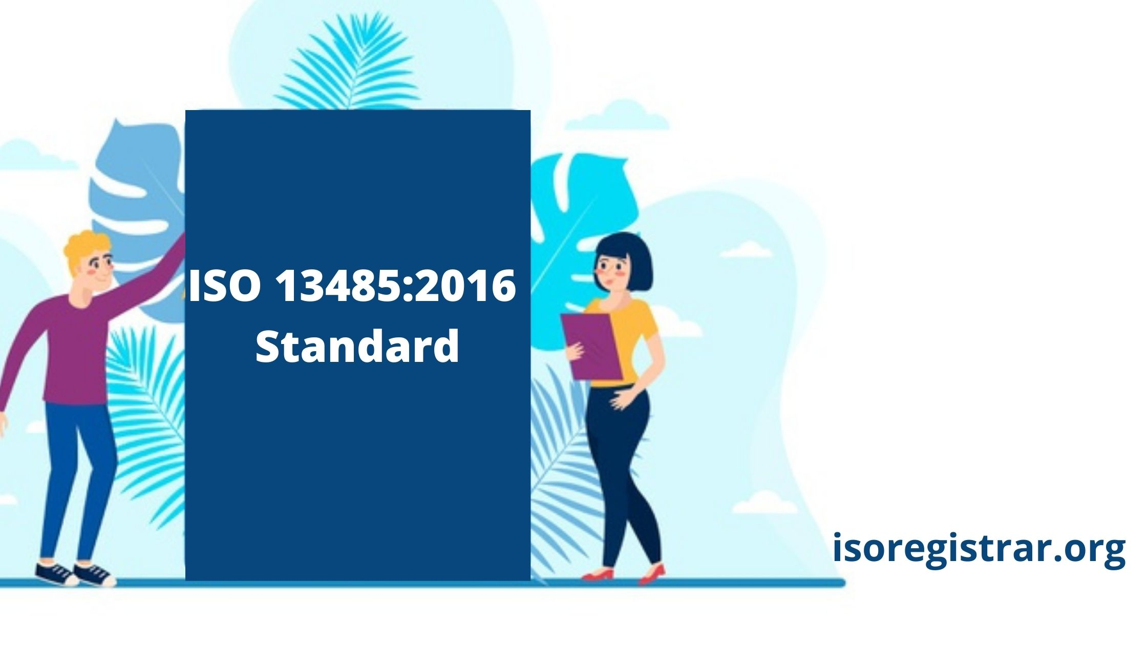 ISO 13485:2016 Standard - QMS for Medical Industry